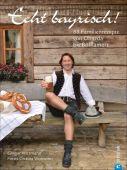 Echt bayrisch!, Wittmann, Gregor/Vicenzino, Cettina, Christian Verlag, EAN/ISBN-13: 9783959610957