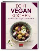 Echt vegan kochen, Koch, Michael, ZS Verlag GmbH, EAN/ISBN-13: 9783898834469