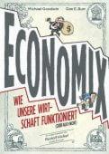 Economix, Goodwin, Michael/Burr, Dan E, Verlagshaus Jacoby & Stuart GmbH, EAN/ISBN-13: 9783942787031