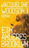 Ein anderes Brooklyn, Woodson, Jacqueline, Piper Verlag, EAN/ISBN-13: 9783492058650