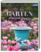 Ein Garten ist niemals fertig, Lucenz, Manfred/Bender, Klaus, Callwey Verlag, EAN/ISBN-13: 9783766720467