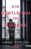 Ein Gentleman in Moskau, Towles, Amor, Ullstein Buchverlage GmbH, EAN/ISBN-13: 9783471351468