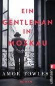 Ein Gentleman in Moskau, Towles, Amor, Ullstein Buchverlage GmbH, EAN/ISBN-13: 9783548290720