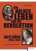 Ein halbes Leben für die Revolution, Benz, Elisabeth, Klartext Verlag, EAN/ISBN-13: 9783837512939