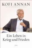 Ein Leben in Krieg und Frieden, Annan, Kofi, DVA Deutsche Verlags-Anstalt GmbH, EAN/ISBN-13: 9783421044570