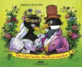 Ein Vogel wollte Hochzeit machen, Meyer-Rey, Ingeborg, Beltz, Julius Verlag, EAN/ISBN-13: 9783407771254