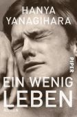 Ein wenig Leben, Yanagihara, Hanya, Piper Verlag, EAN/ISBN-13: 9783492308700