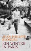 Ein Winter in Paris, Blondel, Jean- Philippe, Deuticke Verlag, EAN/ISBN-13: 9783552063778