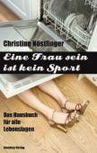 Eine Frau sein ist kein Sport, Nöstlinger, Christine, Residenz Verlag, EAN/ISBN-13: 9783701715756