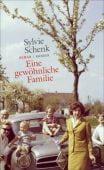 Eine gewöhnliche Familie, Schenk, Sylvie, Carl Hanser Verlag GmbH & Co.KG, EAN/ISBN-13: 9783446259966