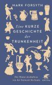 Eine kurze Geschichte der Trunkenheit, Forsyth, Mark, Klett-Cotta, EAN/ISBN-13: 9783608964073