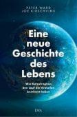 Eine neue Geschichte des Lebens, Kirschvink, Joe/Ward, Peter, DVA Deutsche Verlags-Anstalt GmbH, EAN/ISBN-13: 9783421046611