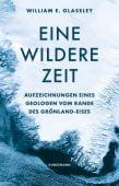 Eine wildere Zeit, Glassley, William E, Verlag Antje Kunstmann GmbH, EAN/ISBN-13: 9783956142581