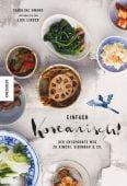 Einfach koreanisch!, Hwang, Caroline, Knesebeck Verlag, EAN/ISBN-13: 9783957281784