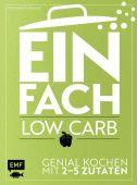 Einfach - Low Carb, Donhauser, Rose Marie, Edition Michael Fischer GmbH, EAN/ISBN-13: 9783863559571