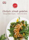 Einfach schnell genießen, Kochhaus, Dorling Kindersley Verlag GmbH, EAN/ISBN-13: 9783831025831