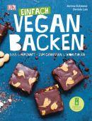 Einfach vegan backen, Eckmeier, Jérôme/Lais, Daniela/Sporrer, Brigitte, EAN/ISBN-13: 9783831027804