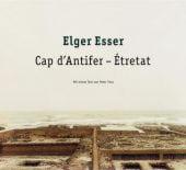 Elger Esser Cap Antifer - Etretat, Esser, Elger, Schirmer/Mosel Verlag GmbH, EAN/ISBN-13: 9783829600477