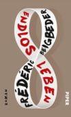Endlos leben, Beigbeder, Frédéric, Piper Verlag, EAN/ISBN-13: 9783492059237