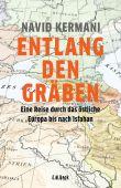 Entlang den Gräben, Kermani, Navid, Verlag C. H. BECK oHG, EAN/ISBN-13: 9783406714023