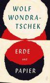 Erde und Papier, Wondratschek, Wolf, Ullstein Buchverlage GmbH, EAN/ISBN-13: 9783550050909