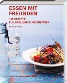 Essen mit Freunden, Evans, Pete, Collection Rolf Heyne, EAN/ISBN-13: 9783899105513