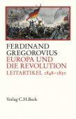 Europa und die Revolution, Gregorovius, Ferdinand, Verlag C. H. BECK oHG, EAN/ISBN-13: 9783406705922