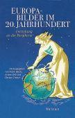 Europabilder im 20. Jahrhundert, Wallstein Verlag, EAN/ISBN-13: 9783835311732