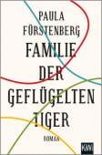 Familie der geflügelten Tiger, Fürstenberg, Paula, Verlag Kiepenheuer & Witsch GmbH & Co KG, EAN/ISBN-13: 9783462051599