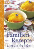 Familien-Rezepte, Kiros, Tessa, Dorling Kindersley Verlag GmbH, EAN/ISBN-13: 9783831012794