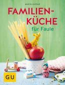 Familienküche für Faule, Kintrup, Martin, Gräfe und Unzer, EAN/ISBN-13: 9783833861543