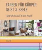 Farben für Körper, Geist und Seele, Venn, Axel, Christian Verlag, EAN/ISBN-13: 9783959611534