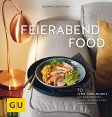 Feierabendfood, Bodensteiner, Susanne, Gräfe und Unzer, EAN/ISBN-13: 9783833864537