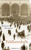 Feldherrnhalle, Bronnen, Barbara, Europa Verlag GmbH, EAN/ISBN-13: 9783958900448