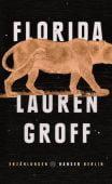 Florida, Groff, Lauren, Carl Hanser Verlag GmbH & Co.KG, EAN/ISBN-13: 9783446264106