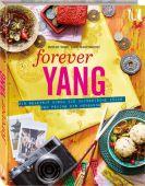 Forever Yang, Franke, Caroline/Schieferdecker, Daniel/Bergmann, Meike, Neuer Umschau Buchverlag GmbH, EAN/ISBN-13: 9783865288400