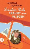 Fräulein Hedy träumt vom Fliegen, Izquierdo, Andreas, Insel Verlag, EAN/ISBN-13: 9783458364023