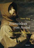 Franziskus von Assisi, Berg, Dieter, Reclam, Philipp, jun. GmbH Verlag, EAN/ISBN-13: 9783150111468