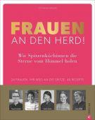 Frauen an den Herd! Wie Spitzenköchinnen die Sterne vom Himmel holen., Bräuer, Stephanie, EAN/ISBN-13: 9783959612432