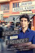Fremde oder Freunde?, Abdul Karim, Jaafar, Rowohlt Verlag, EAN/ISBN-13: 9783499633904