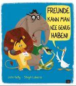 Freunde kann man nie genug haben!, Kelly, John, 360 Grad Verlag GmbH, EAN/ISBN-13: 9783961855025