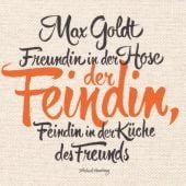 Freundin in der Hose der Feindin, Feindin in der Küche des Freunds, Goldt, Max, Hörbuch Hamburg, EAN/ISBN-13: 9783957130068