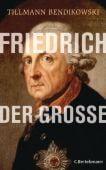 Friedrich der Große, Bendikowski, Tillmann, Bertelsmann, C. Verlag, EAN/ISBN-13: 9783570011317