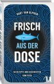Frisch aus der Dose, Olphen, Bart van/Rijn, Jaap van, Neuer Umschau Buchverlag GmbH, EAN/ISBN-13: 9783865288240