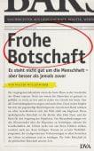 Frohe Botschaft, Wüllenweber, Walter, DVA Deutsche Verlags-Anstalt GmbH, EAN/ISBN-13: 9783421048226