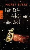 Für Eile fehlt mir die Zeit, Evers, Horst, Rowohlt Verlag, EAN/ISBN-13: 9783499254987