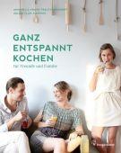 Ganz entspannt kochen, Knaur-Trauttmansdorff, Annabelle/Clam-Martinic, Aglaia, EAN/ISBN-13: 9783850336192