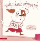 Ganz, ganz dringend, Genechten, Guido van, Betz, Annette Verlag, EAN/ISBN-13: 9783219117158