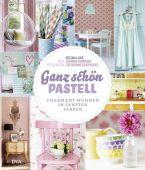 Ganz schön Pastell, Lake, Selina/Simmons, Joanna, DVA Deutsche Verlags-Anstalt GmbH, EAN/ISBN-13: 9783421039385