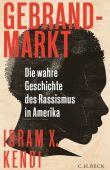 Gebrandmarkt, Kendi, Ibram X, Verlag C. H. BECK oHG, EAN/ISBN-13: 9783406712302